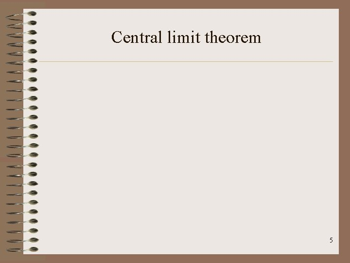Central limit theorem 5
