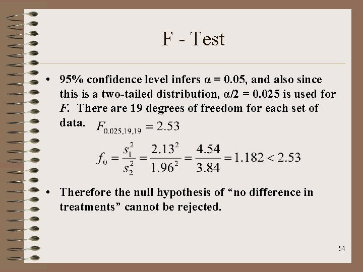 F - Test • 95% confidence level infers α = 0. 05, and also