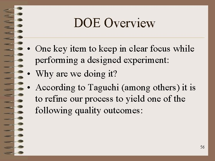 DOE Overview • One key item to keep in clear focus while performing a