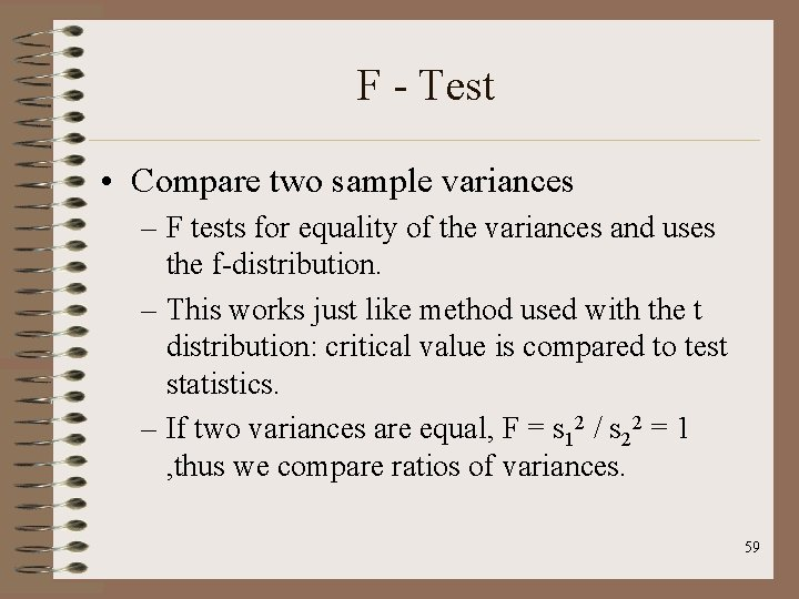 F - Test • Compare two sample variances – F tests for equality of