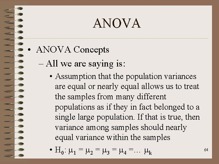 ANOVA • ANOVA Concepts – All we are saying is: • Assumption that the