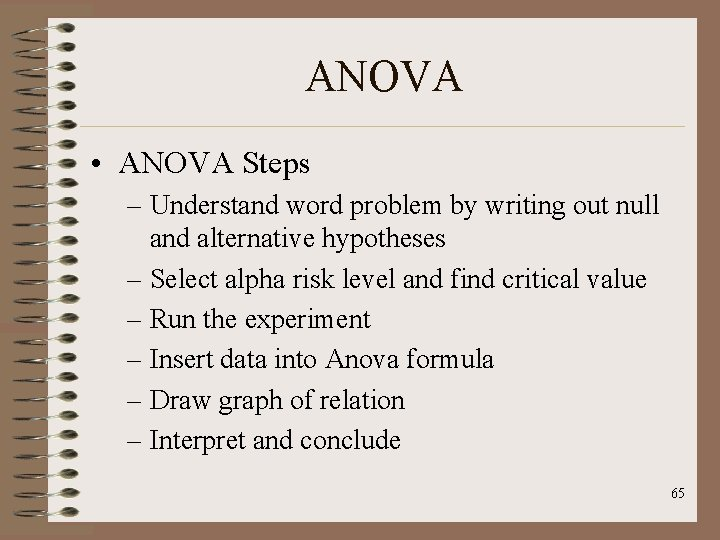 ANOVA • ANOVA Steps – Understand word problem by writing out null and alternative