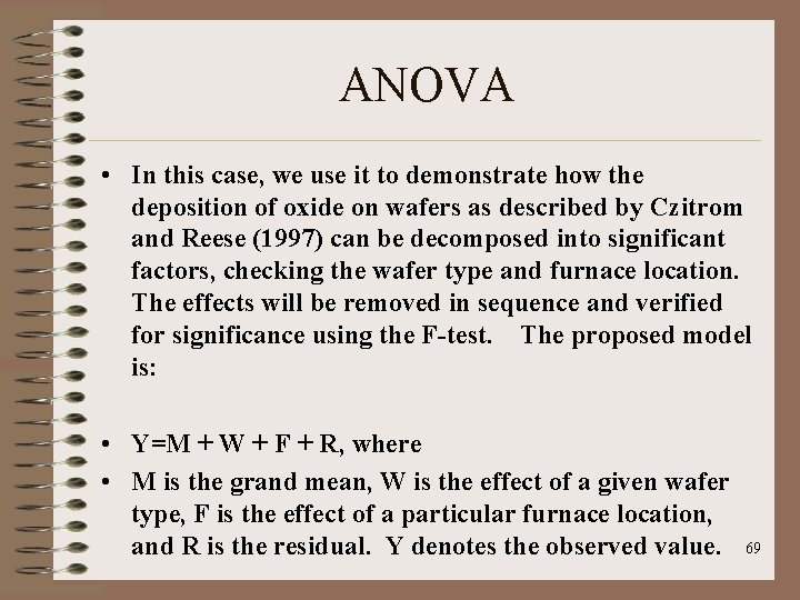 ANOVA • In this case, we use it to demonstrate how the deposition of