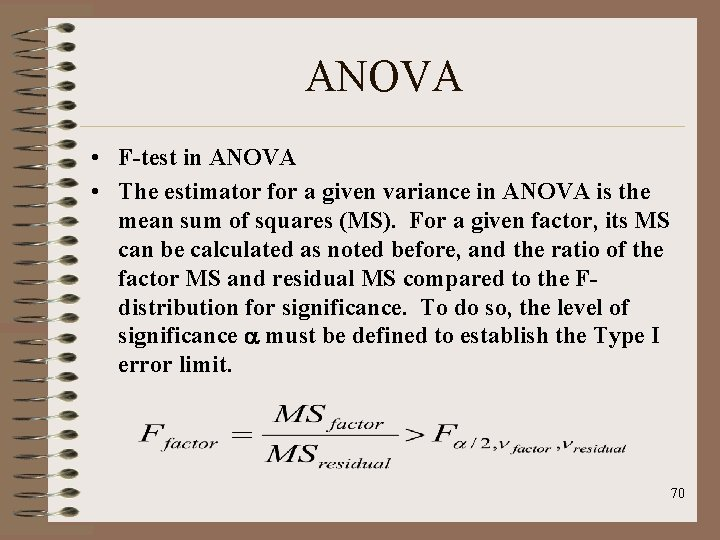 ANOVA • F-test in ANOVA • The estimator for a given variance in ANOVA