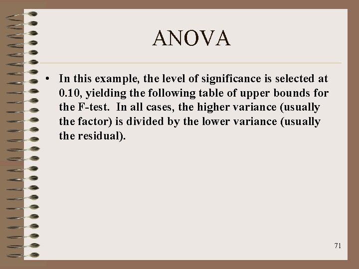 ANOVA • In this example, the level of significance is selected at 0. 10,