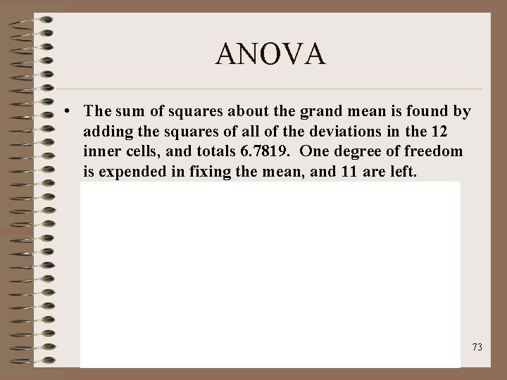 ANOVA • The sum of squares about the grand mean is found by adding