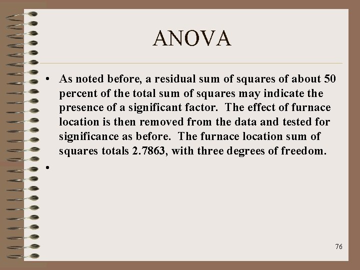 ANOVA • As noted before, a residual sum of squares of about 50 percent