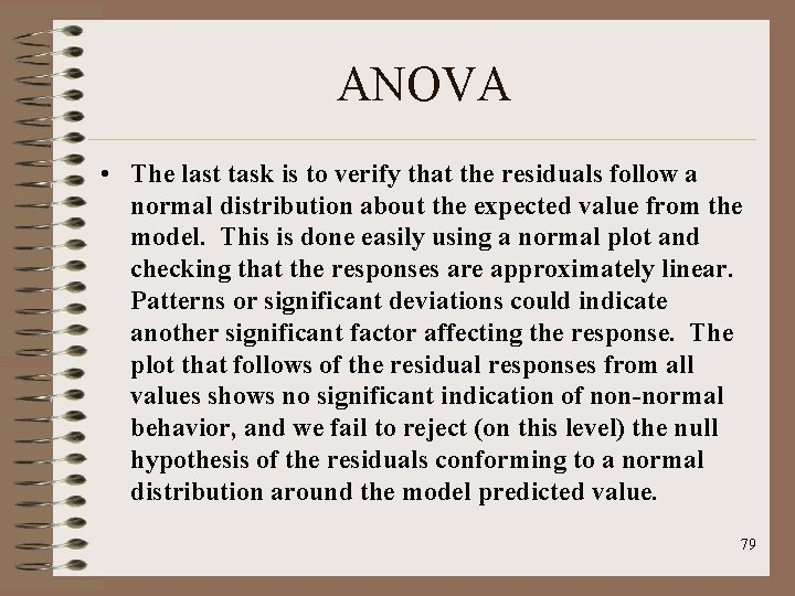 ANOVA • The last task is to verify that the residuals follow a normal