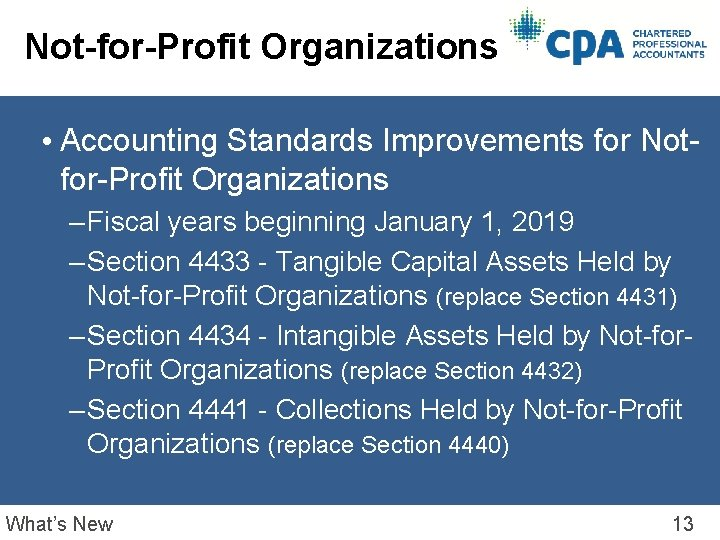 Not-for-Profit Organizations • Accounting Standards Improvements for Notfor-Profit Organizations – Fiscal years beginning January