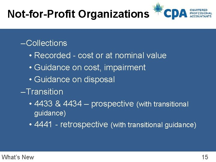 Not-for-Profit Organizations – Collections • Recorded - cost or at nominal value • Guidance