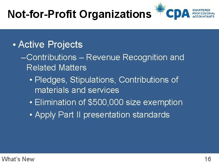 Not-for-Profit Organizations • Active Projects – Contributions – Revenue Recognition and Related Matters •