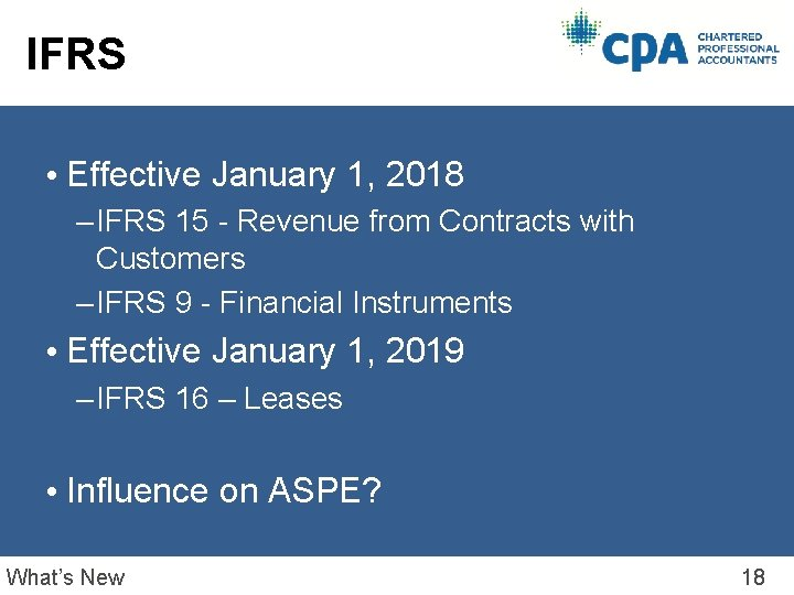 IFRS • Effective January 1, 2018 – IFRS 15 - Revenue from Contracts with
