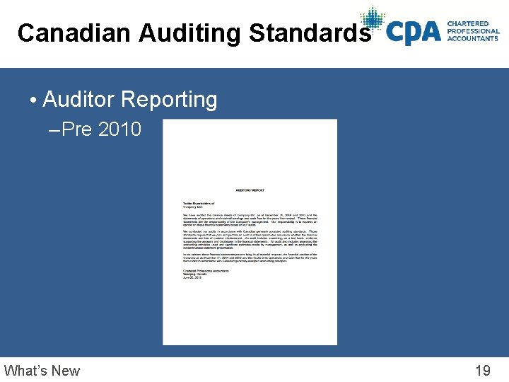 Canadian Auditing Standards • Auditor Reporting – Pre 2010 What's New 19