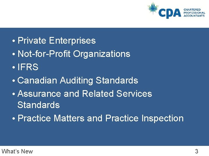 • Private Enterprises • Not-for-Profit Organizations • IFRS • Canadian Auditing Standards •