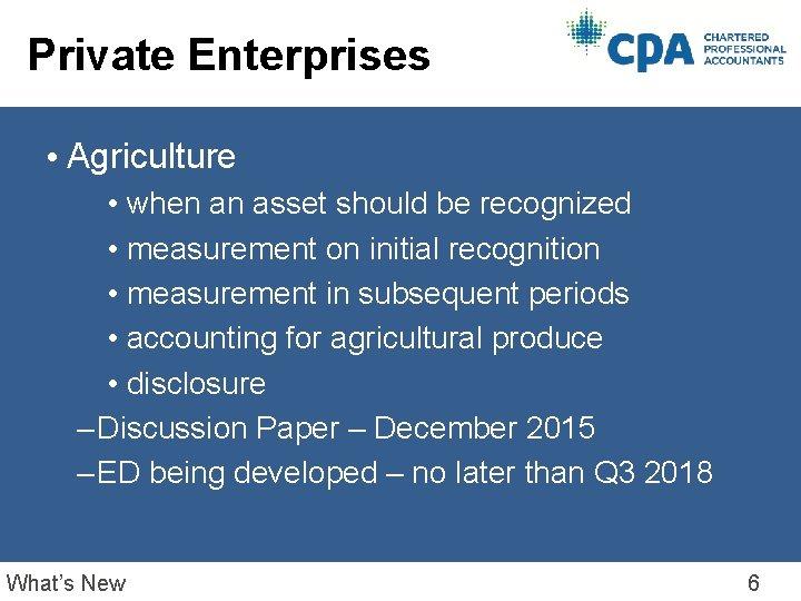 Private Enterprises • Agriculture • when an asset should be recognized • measurement on