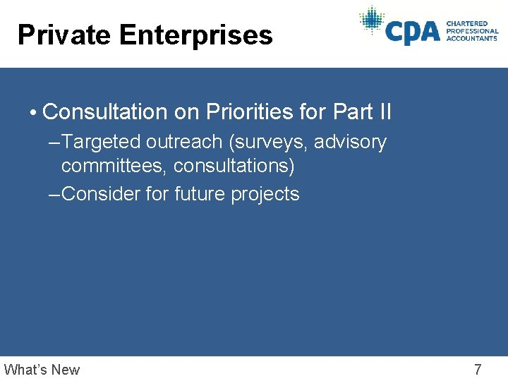 Private Enterprises • Consultation on Priorities for Part II – Targeted outreach (surveys, advisory