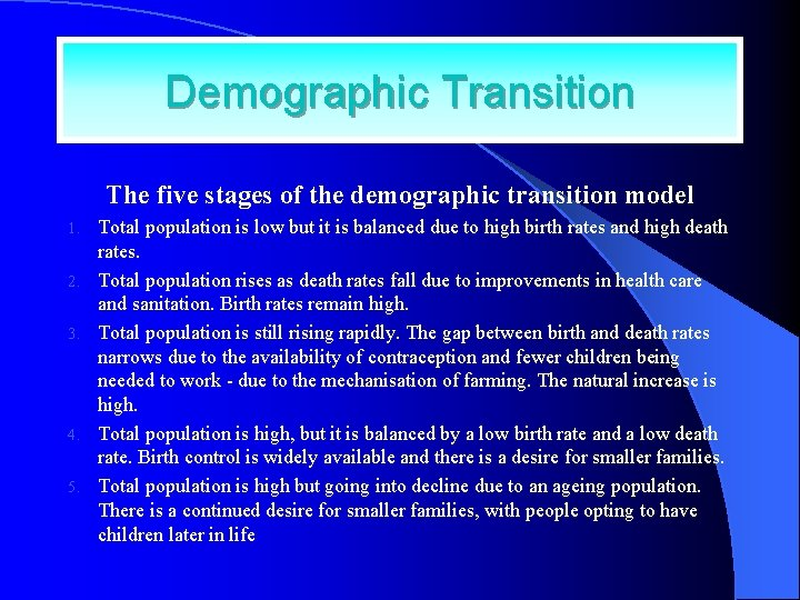 Demographic Transition The five stages of the demographic transition model 1. 2. 3. 4.