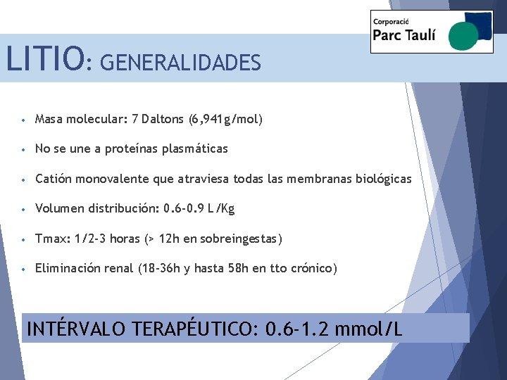 LITIO: GENERALIDADES • Masa molecular: 7 Daltons (6, 941 g/mol) • No se une