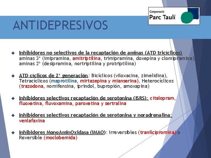 ANTIDEPRESIVOS Inhibidores no selectivos de la recaptación de aminas (ATD tricíclicos) aminas 3ª (imipramina,