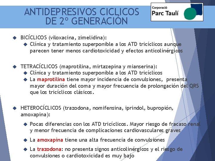 ANTIDEPRESIVOS CICLICOS DE 2º GENERACIÓN BICÍCLICOS (viloxacina, zimelidina): Clínica y tratamiento superponible a los