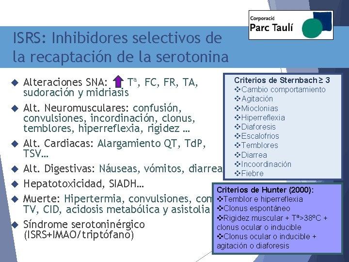 ISRS: Inhibidores selectivos de la recaptación de la serotonina Criterios de Sternbach ≥ 3