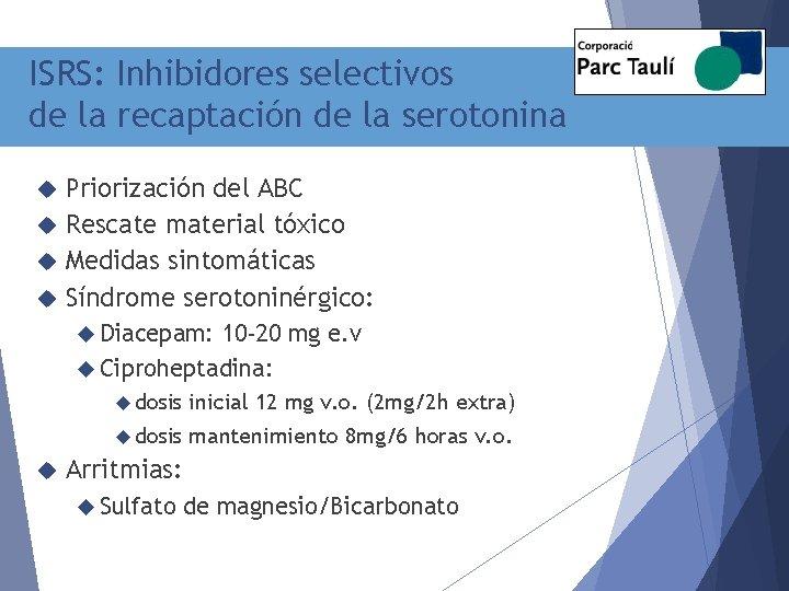 ISRS: Inhibidores selectivos de la recaptación de la serotonina Priorización del ABC Rescate material