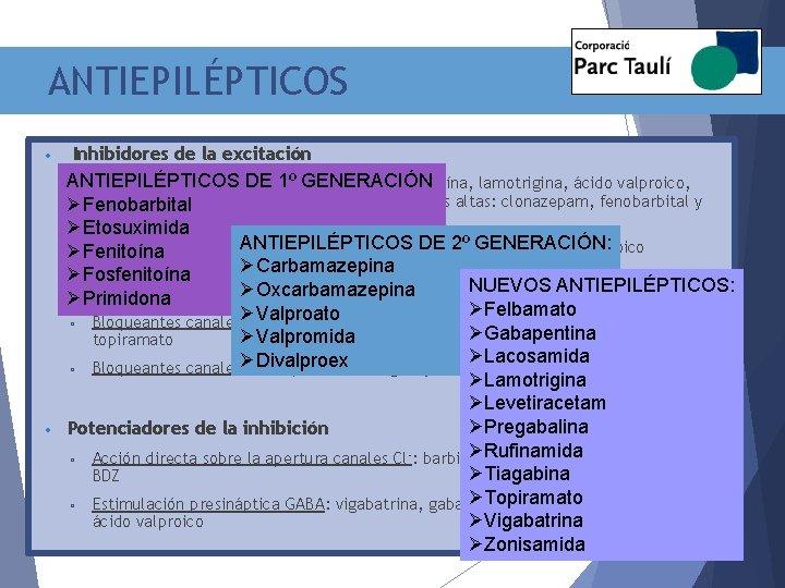ANTIEPILÉPTICOS • • Inhibidores de la excitación ANTIEPILÉPTICOS GENERACIÓN ▫ Bloqueantes canales DE Na+: