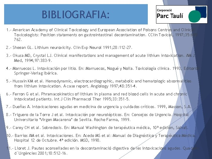 BIBLIOGRAFIA: 1. - American Academy of Clinical Toxicology and European Association of Poisons Centres