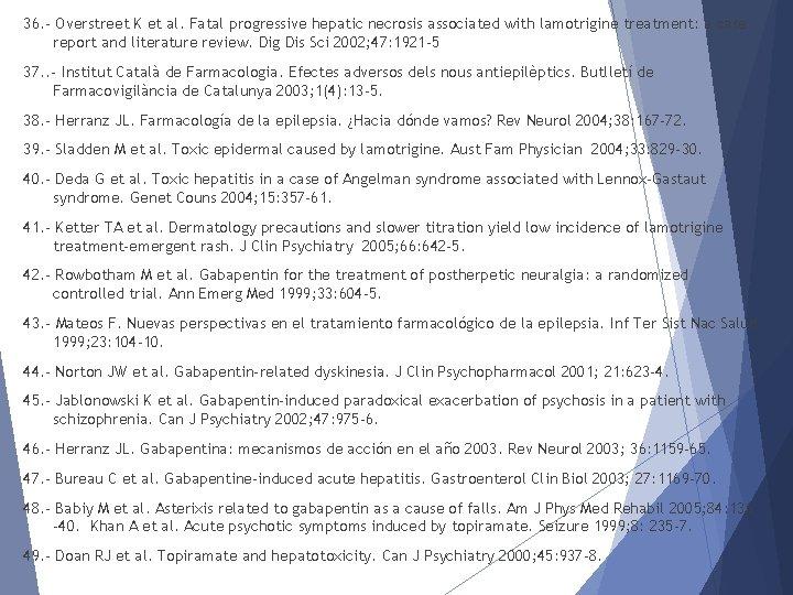 36. - Overstreet K et al. Fatal progressive hepatic necrosis associated with lamotrigine treatment: