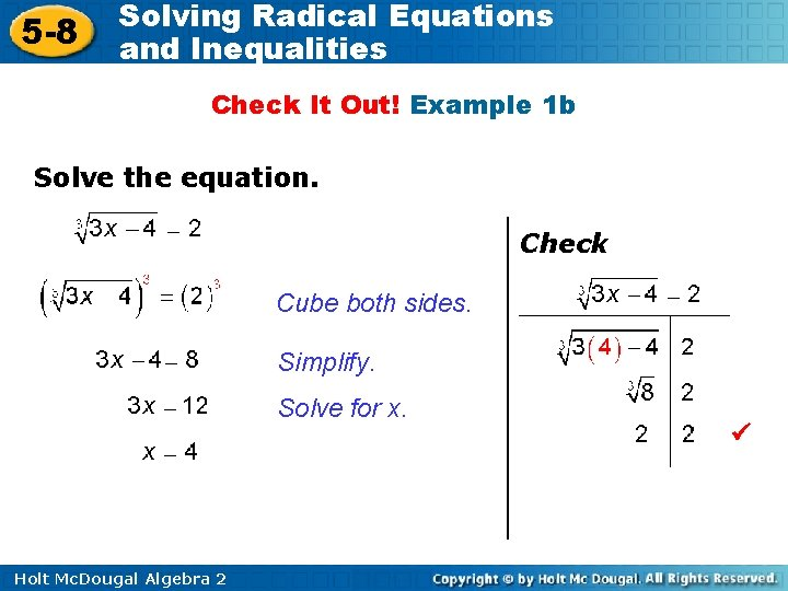 5 -8 Solving Radical Equations and Inequalities Check It Out! Example 1 b Solve