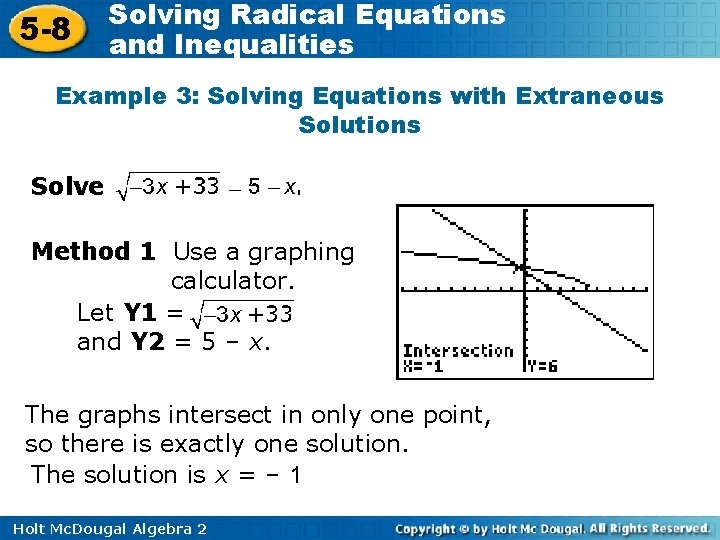 5 -8 Solving Radical Equations and Inequalities Example 3: Solving Equations with Extraneous Solutions