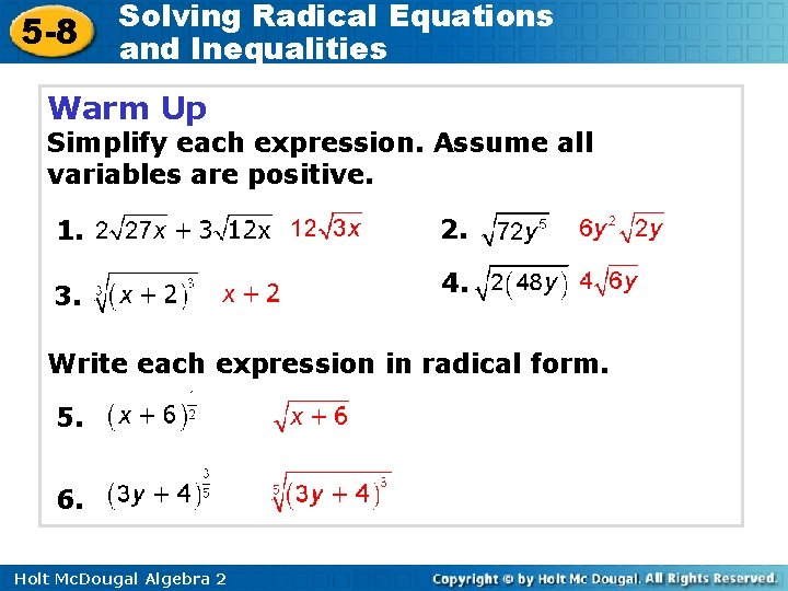 5 -8 Solving Radical Equations and Inequalities Warm Up Simplify each expression. Assume all