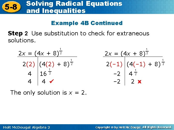 5 -8 Solving Radical Equations and Inequalities Example 4 B Continued Step 2 Use