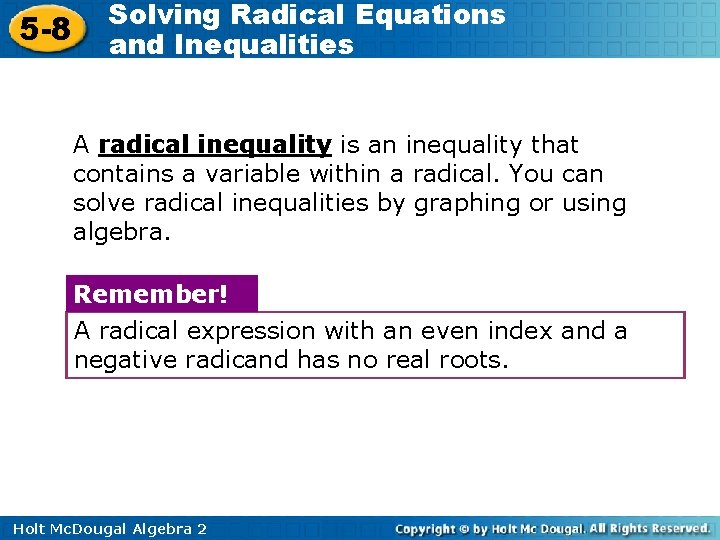 5 -8 Solving Radical Equations and Inequalities A radical inequality is an inequality that