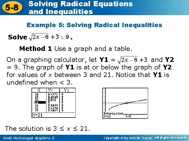 Solving Radical Equations and Inequalities 5 -8 Example 5: Solving Radical Inequalities Solve .