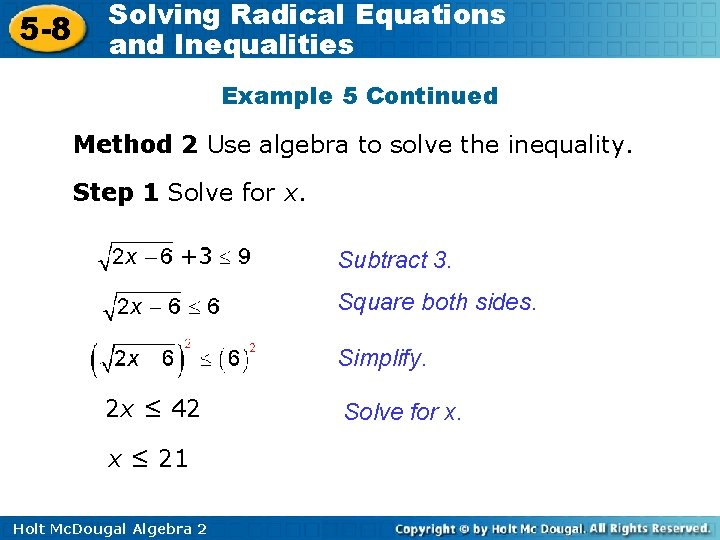 5 -8 Solving Radical Equations and Inequalities Example 5 Continued Method 2 Use algebra