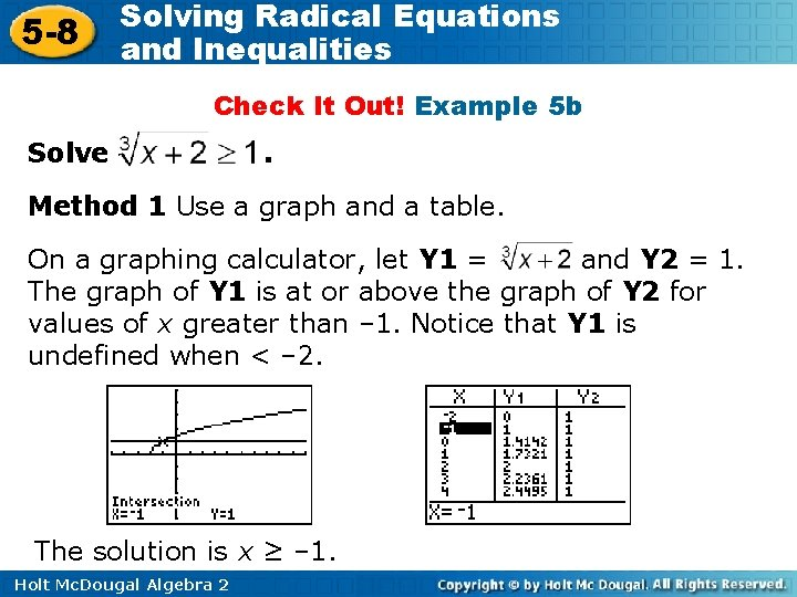 5 -8 Solving Radical Equations and Inequalities Check It Out! Example 5 b Solve