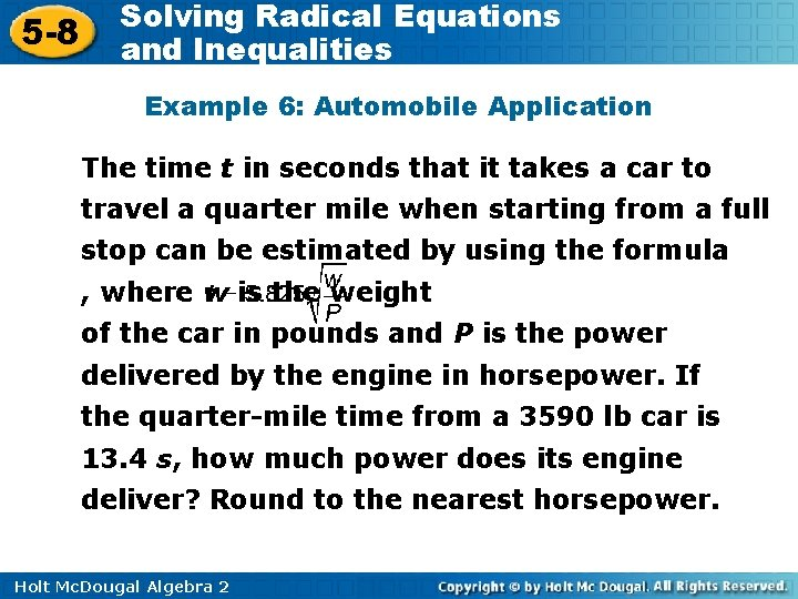 5 -8 Solving Radical Equations and Inequalities Example 6: Automobile Application The time t