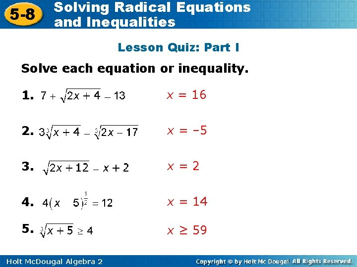 5 -8 Solving Radical Equations and Inequalities Lesson Quiz: Part I Solve each equation