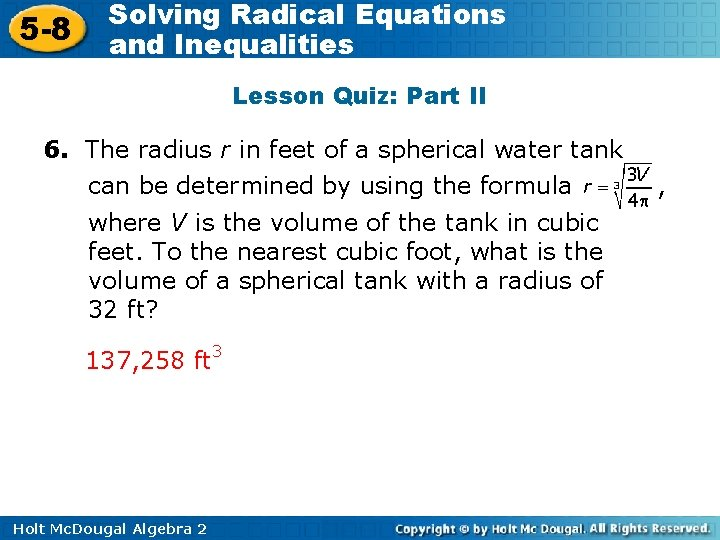 5 -8 Solving Radical Equations and Inequalities Lesson Quiz: Part II 6. The radius