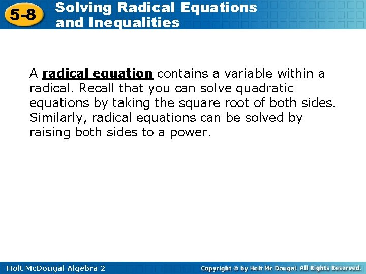 5 -8 Solving Radical Equations and Inequalities A radical equation contains a variable within