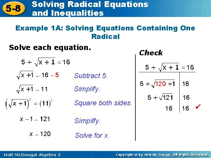 5 -8 Solving Radical Equations and Inequalities Example 1 A: Solving Equations Containing One
