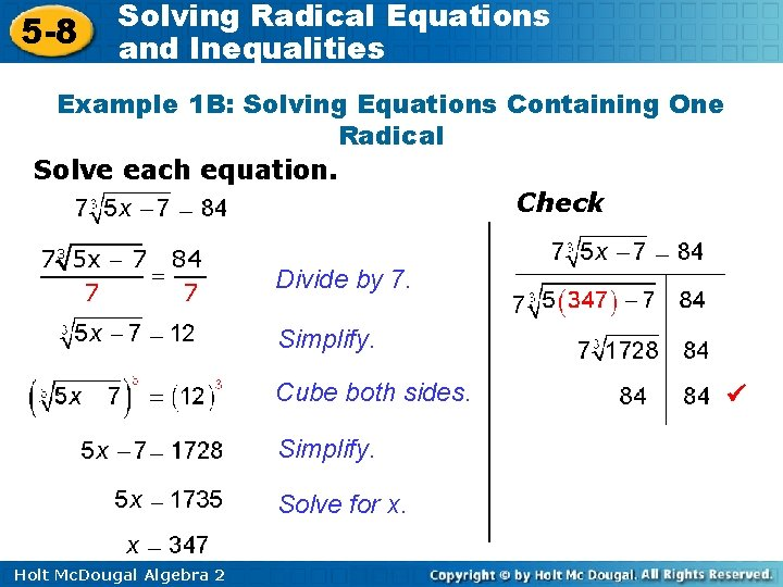 5 -8 Solving Radical Equations and Inequalities Example 1 B: Solving Equations Containing One