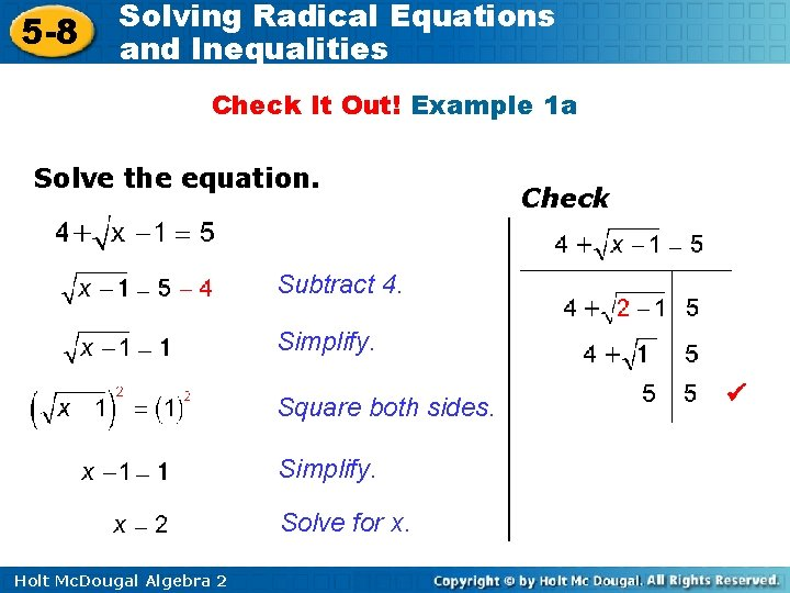 5 -8 Solving Radical Equations and Inequalities Check It Out! Example 1 a Solve