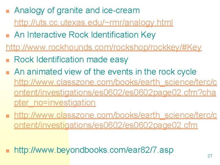 Analogy of granite and ice-cream http: //uts. cc. utexas. edu/~rmr/analogy. html n An Interactive