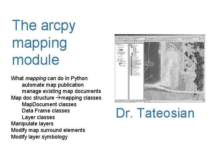 The arcpy mapping module What mapping can do in Python automate map publication manage