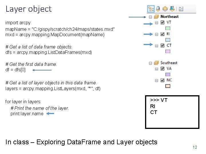 """Layer object import arcpy map. Name = """"C: /gispy/scratch/ch 24/maps/states. mxd"""" mxd = arcpy."""