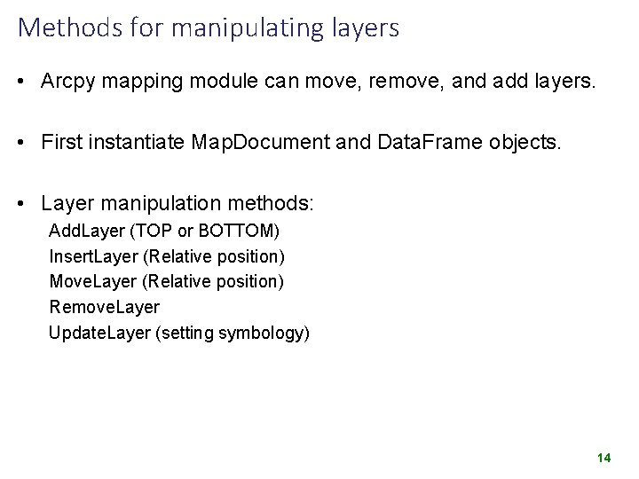 Methods for manipulating layers • Arcpy mapping module can move, remove, and add layers.
