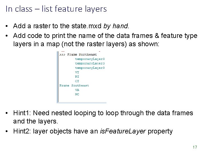In class – list feature layers • Add a raster to the state. mxd