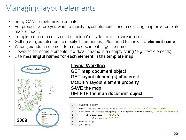 Managing layout elements • • arcpy CAN'T create new elements! For projects where you
